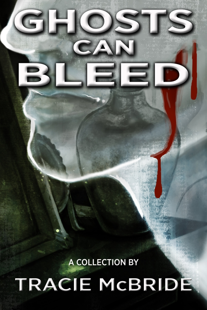 Review: Tracie McBride's Ghosts Can Bleed (2/2)